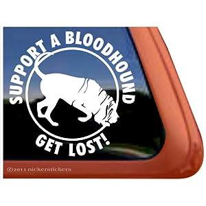Support a Bloodhound- Get Lost! Dog Vinyl Window Decal Sticker 18