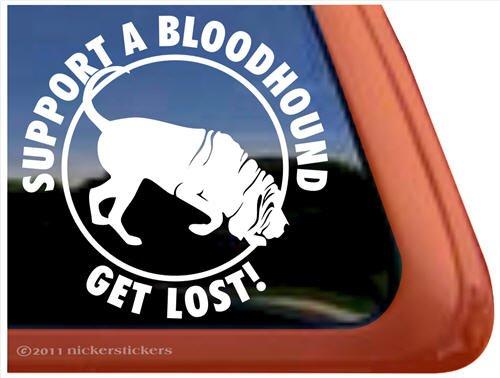 Support a Bloodhound- Get Lost! Dog Vinyl Window Decal Sticker ()