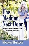 The Medium Next Door: Adventures of a Real-Life