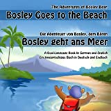 Bosley Goes to the Beach (German-English) (The Adventures of Bosley Bear 2) (German Edition)