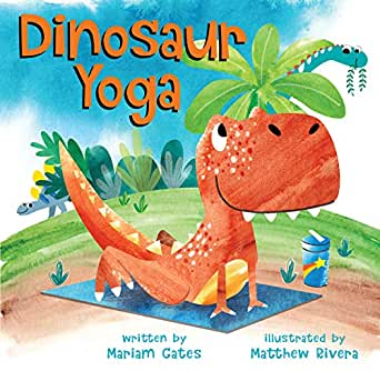 Dinosaur Yoga (English Edition) eBook: Mariam Gates, Matthew ...