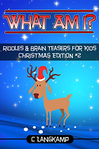 What Am I? Riddles and Brain Teasers For Kids Christmas Edition #2 (Trivia for Kids Book -