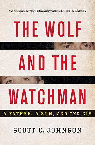 Image of The Wolf and the Watchman: A Father, a Son, and the CIA