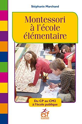Montessori à l'école élémentaire: Du CP au CM2 à l'école publique (French Edition)