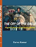 The Cry of the Eagle, Parvez Kumar, 1425139787