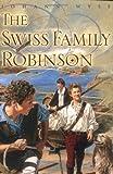 The Swiss Family Robinson, Johann David Wyss, 0440415942