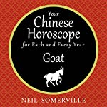 Your Chinese Horoscope for Each and Every Year - Goat | Neil Somerville