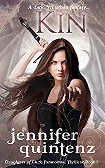 Kin: A Dark YA Urban Fantasy (Daughters of Lilith Paranormal Thrillers Book 5) by [Quintenz, Jennifer]