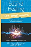 Sound Healing for Beginners: Using Vibration to