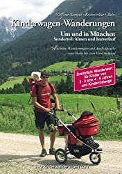 Kinderwagen Wanderungen um und in München: Sonderteil Almen und Isarverlauf: 51 schöne Wanderungen und Ausflugsziele Großteil der Wege mit MVV erreichbar Jahreszeitenwanderungen