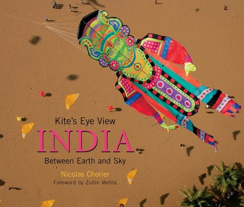 A Kite's Eye View: India: Between Earth and Sky by Roli Books