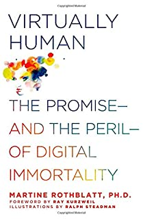 Book Cover: Virtually Human: The Promise and the Peril of Digital Immortality