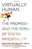 Virtually Human: The Promise—and the Peril—of Digital Immortality by Martine Rothblatt, Ray Kurzweil Picture