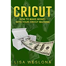 Cricut: How To Make Money With Your Cricut Machine