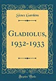 Amazon / Forgotten Books: Gladiolus, 1932 - 1933 Classic Reprint (Sioux Gardens)