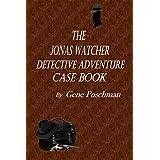 The Jonas Watcher Detective Adventure Case Book: Volumes 1-4 of the Jonas Watcher Detective Series