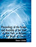 Proceedings of the Senate and Assembly of the State of New York in Relation to the Death of Chester, Chester A. Arthur, 1113678534