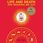 Life and Death are Wearing Me Out | Mo Yan,Howard Goldblatt (translator)