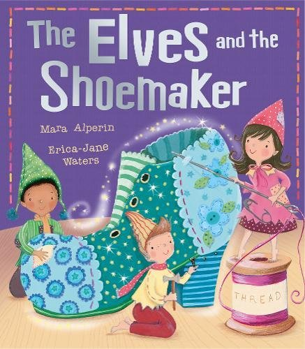 The Elves and the Shoemaker (My First Fairy Tales) (The Elves And The Shoemaker Fairy Tale)