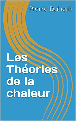 Les Théories de la chaleur (French Edition)