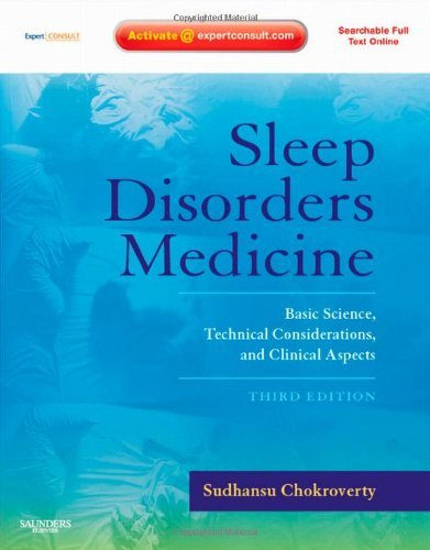 Download By Sudhansu Chokroverty - Sleep Disorders Medicine: Basic Science, Technical Considerations, and Clinical Aspects, Expert Consult - Online and Print: 3rd (third) Edition pdf