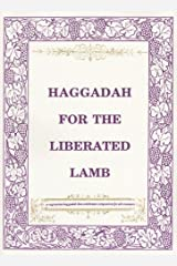 Haggadah for the Liberated Lamb (English and Hebrew Edition)