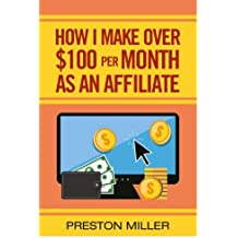 How I Make $100 Per Month As An Affiliate: The Ultimate Guide To Being A Successful Affiliate