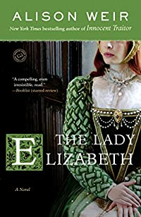 The Lady Elizabeth by Alison Weir ebook deal