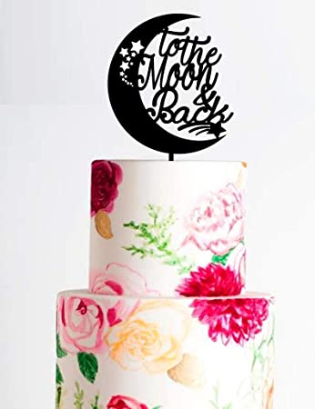 To The Moon And Back Wedding Cake Topper Back Cake Topper