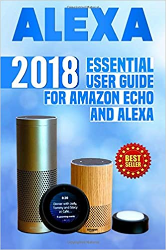 Alexa 2018 Essential User Guide For Amazon Echo And Alexa Amazon