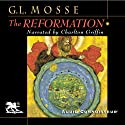 The Reformation Audiobook by George L. Mosse Narrated by Charlton Griffin