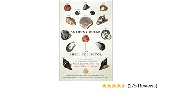 The shell collector stories kindle edition by anthony doerr the shell collector stories kindle edition by anthony doerr literature fiction kindle ebooks amazon fandeluxe Image collections