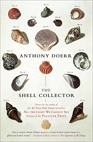 The shell collector stories kindle edition by anthony doerr the shell collector stories by doerr anthony fandeluxe Image collections