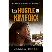 The Hustle of Kim Foxx (Southside collection)