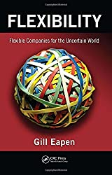 Flexibility: Flexible Companies for the Uncertain World