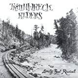 Lonely Road Revival by Trainwreck Riders (2007-02-13)