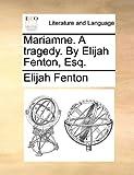 Mariamne a Tragedy by Elijah Fenton, Esq, Elijah Fenton, 1170793657