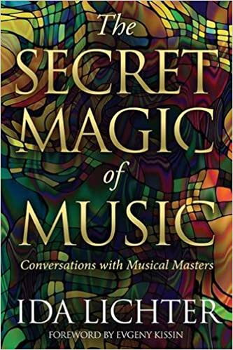 The Secret Magic of Music: Conversations with Musical