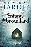 les enfants du brouillard french edition by cheryl kaye tardif 2016 01 12