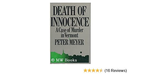 Death of Innocence: A Case of Murder in Vermont: Peter Meyer