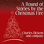 A Round of Stories by the Christmas Fire | Charles Dickens,Elizabeth Gaskell