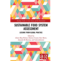 Sustainable Food System Assessment: Lessons from Global Practice (Routledge Studies in Food, Society and the Environment) (English Edition)