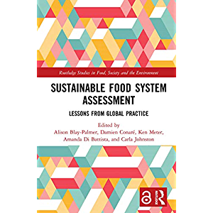 Sustainable Food System Assessment: Lessons from Global Practice (Routledge Studies in Food, Society and the Environment…