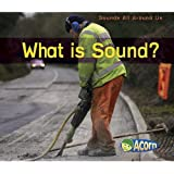 What Is Sound? (Sounds All Around Us)