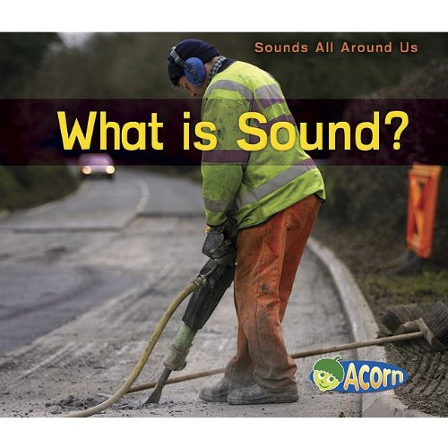 Amazon.com: What Is Sound? (Sounds All Around Us) (9781432932053 ...