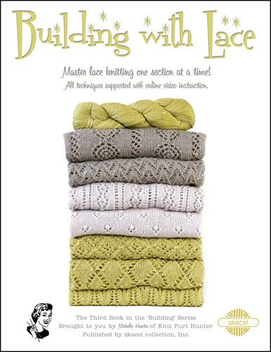Building With Lace Book by Michelle Hunter- Knitting Pattern Book (8 1/2 X 11) by Skacel