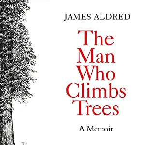 The Man Who Climbs Trees Audiobook