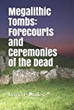 Megalithic Tombs: Forecourts and Ceremonies of the Dead