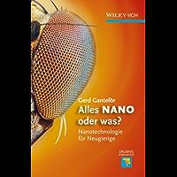 Alles NANO - oder was?: Nanotechnologie für Neugierige (Erlebnis Wissenschaft)