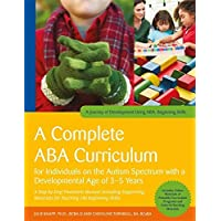 A Complete ABA Curriculum for Individuals on the Autism Spectrum with a Developmental Age of 3-5 Years: A Step-by-Step…